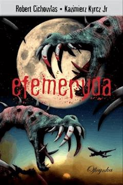 Efemeryda - Kazimierz Kyrcz Jr Robert Cichowlas - ebook