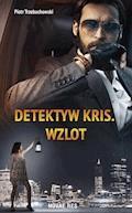 Detektyw Kris. Wzlot - Piotr Trzebuchowski - ebook