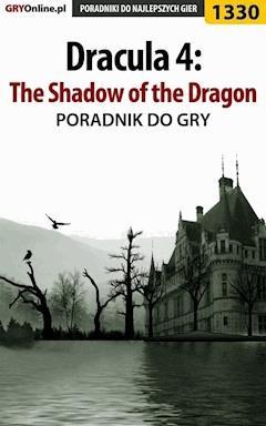 """Dracula 4: The Shadow of the Dragon - poradnik do gry - Antoni """"HAT"""" Józefowicz - ebook"""