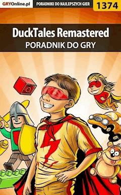 "DuckTales Remastered - poradnik do gry - Kuba ""Zaan"" Zgierski - ebook"