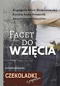 Facet do wzięcia - Anna Sznajder, Bogumiła Roch-Romanowska, Emilia Dominik - ebook