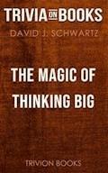The Magic of Thinking Big by David J. Schwartz (Trivia-On-Books) - Trivion Books - ebook