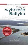 Polskie wybrzeże Bałtyku. Przewodnik żeglarski. - Marcin Palacz - ebook