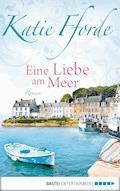 Eine Liebe am Meer - Katie Fforde - E-Book