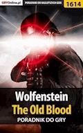 "Wolfenstein: The Old Blood - poradnik do gry - Jacek ""Ramzes"" Winkler - ebook"