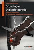Grundlagen Digitalfotografie - Alexander Spiering - E-Book
