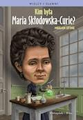 Kim była Maria Skłodowska-Curie ? - Megan Stine - ebook