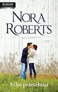 Echo przeszłości - Nora Roberts - ebook