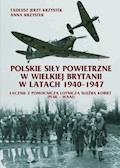 Polskie Siły Powietrzne w Wielkiej Brytanii Lista Lotników - Anna Krzystek, Tadeusz Krzystek - ebook