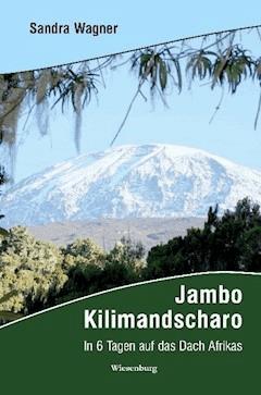 Jambo Kilimandscharo - In 6 Tagen auf das Dach Afrikas - Sandra Wagner - E-Book
