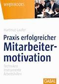 Praxis erfolgreicher Mitarbeitermotivation - Hartmut Laufer - E-Book + Hörbüch