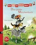 Erst ich ein Stück, dann du - Das große Märchenbuch - Ursel Scheffler - E-Book