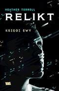 Księgi Ewy. Relikt - Heather Terrell - ebook