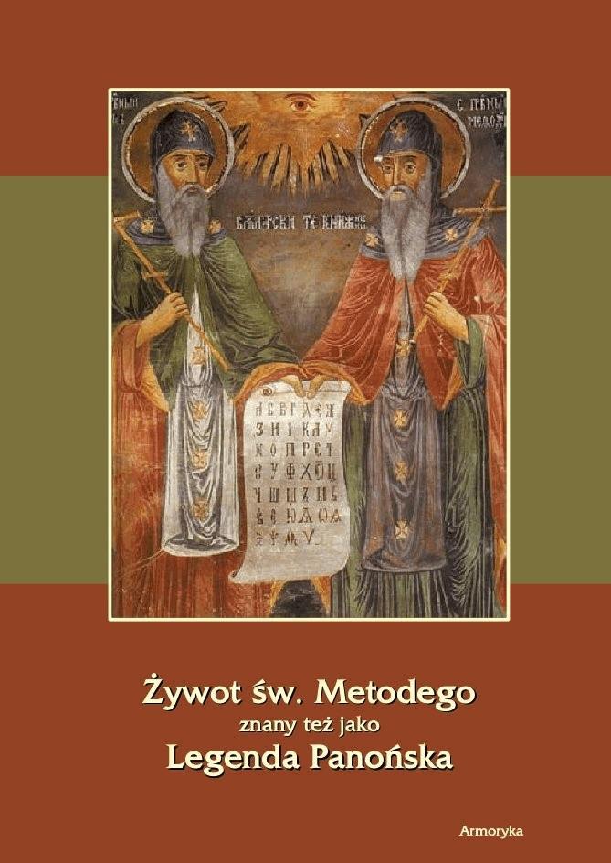 Żywot św. Metodego. Legenda Panońska - Anonim