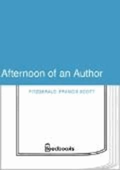 Afternoon of an Author - Francis Scott Fitzgerald - ebook