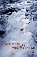 Sommer wie Winter - Judith W. Taschler - E-Book