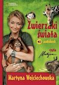 Zwierzaki świata - Martyna Wojciechowska - audiobook
