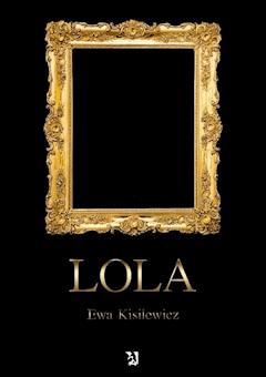 Lola - Ewa Kisilewicz - ebook