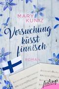 Versuchung küsst finnisch - Mary Kuniz - E-Book