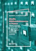 Studia bibliotekoznawcze w Polsce. Historia i ewolucja w latach 1945-2015 (ze szczególnym uwzględnieniem przykładu Uniwersytetu Łódzkiego) - Stanisława Kurek-Kokocińska - ebook