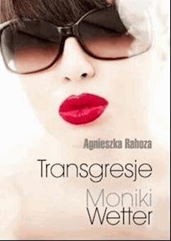 Transgresje Moniki Wetter - Agnieszka Rahoza - ebook