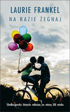 Na razie żegnaj - Laurie Frankel - ebook
