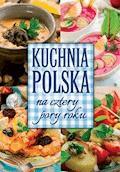 Kuchnia polska na cztery pory roku - Marta Krawczyk - ebook