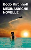 Mexikanische Novelle - Bodo Kirchhoff - E-Book