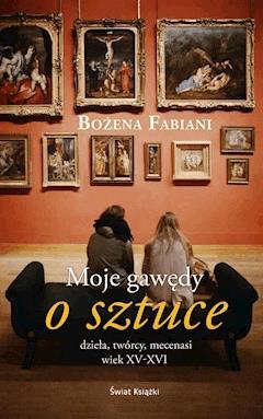 Moje gawędy o sztuce - Bożena Fabiani - ebook