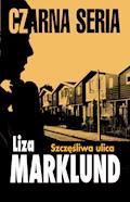 Szczęśliwa ulica - Liza Marklund - ebook