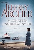 Im Schatten unserer Wünsche - Jeffrey Archer - E-Book