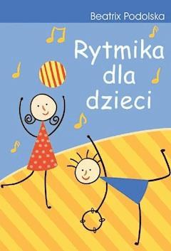 Rytmika dla dzieci - Beatrix Podolska - ebook