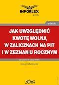 Jak uwzględniać kwotę wolną w zaliczkach na PIT i w zeznaniu rocznym - Grzegorz Ziółkowski - ebook