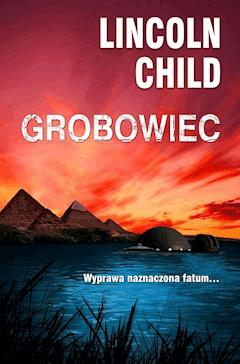 Grobowiec - Lincoln Child - ebook