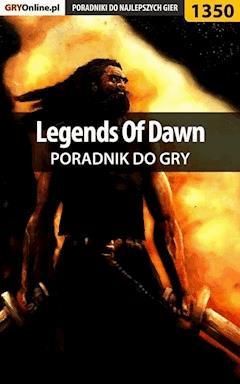 "Legends Of Dawn - poradnik do gry - Marcin ""Xanas"" Baran - ebook"