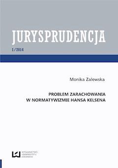 Problem zarachowania w normatywizmie Hansa Kelsena.  Jurysprudencja 1 - Monika Zalewska - ebook
