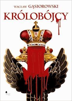 Królobójcy - Wacław Gąsiorowski - ebook