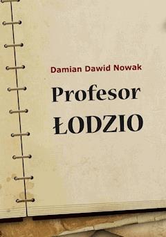 Profesor Łodzio - Damian Dawid Nowak - ebook