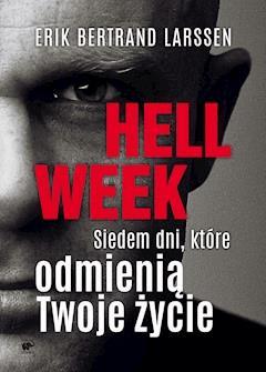 Hell week. Siedem dni, które odmienią Twoje życie - Erik Bertrand Larssen - ebook + audiobook