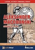Aleksander Macedoński - zdobywca świata - Jarosław Kaniewski - audiobook