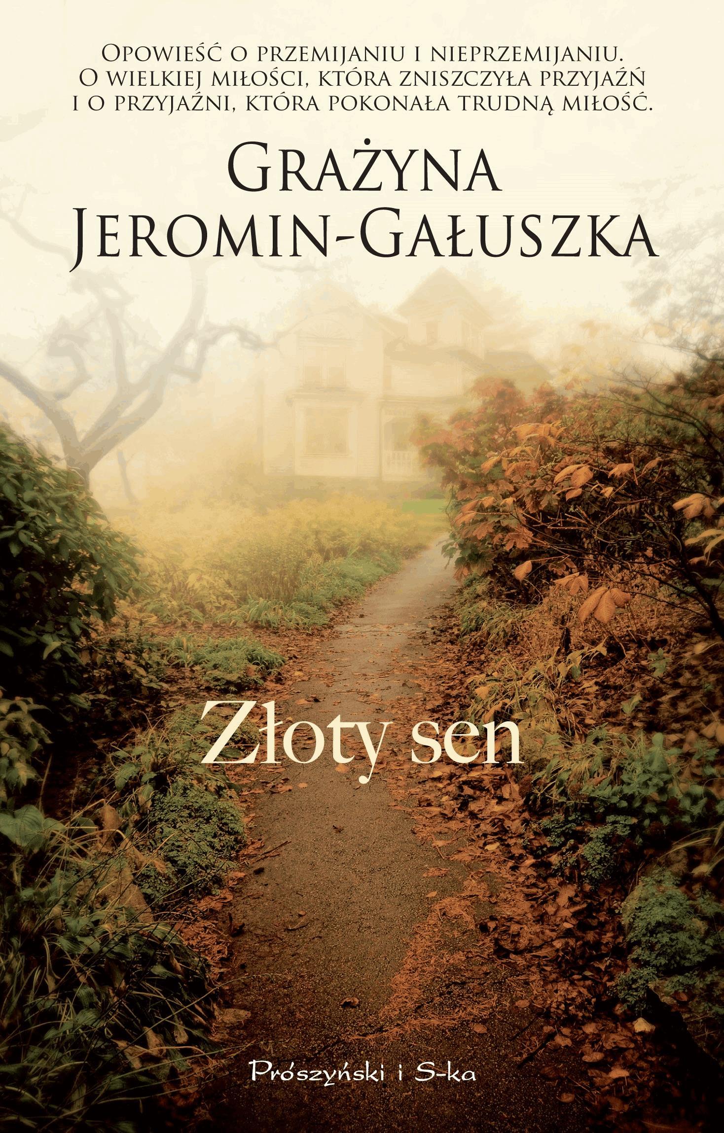 Złoty sen - Tylko w Legimi możesz przeczytać ten tytuł przez 7 dni za darmo. - Grażyna Jeromin-Gałuszka