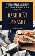 DASH Diät Dynamit - Andre Sternberg - E-Book