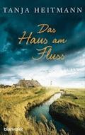 Das Haus am Fluss - Tanja Heitmann - E-Book