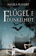 Flügel der Dunkelheit - Angela Planert - E-Book