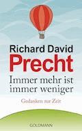 Immer mehr ist immer weniger - Richard David Precht - E-Book
