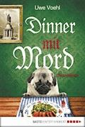 Dinner mit Mord - Uwe Voehl - E-Book