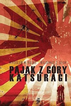 Pająk z Góry Katsuragi - Waldemar J. Dziak, Mirosław M. Bujko - ebook