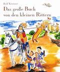 Das große Buch von den kleinen Rittern - Rolf Krenzer - E-Book