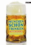 München schön trinken - Austrofred - E-Book