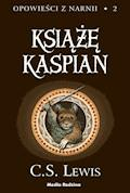Opowieści z Narnii. Książę Kaspian - C.S. Lewis - ebook